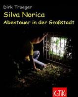 Silva Norica - Abenteuer Grossstadt