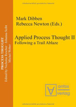 Dibben Mark, Applied Process Thought II: Following a Trail Ablaze