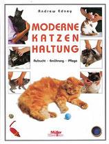 Edney Andrew, Moderne Katzenhaltung - Aufzucht-Ernährung-Pflege