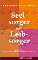 Brausinger Hermann, Seelsorger und Leibsorger: Essays über Hebel, Hauff, Mörike, Vischer und Hansjakob