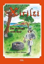 Glauser Heinz, Xirilei - Der Hofnarr vom Sod