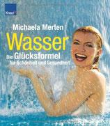 Merten Michaela, Wasser - die Glücksformel für Schönheit und Gesundheit (M)