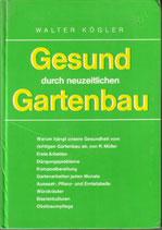 Kögler Walter, Gesund durch neuzeitlichen Gartenbau (antiquarisch)