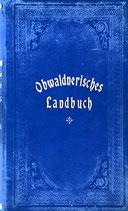 Obwaldnerisches Landbuch III. Band - Landbuch für den Kanton Unterwalden ob dem Wald - Bürgerliches Recht (antiquarisch)