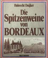 Duijker Hubrecht, Die Spitzenweine von Bordeaux