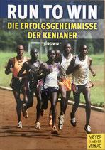 Wirz Jürg, Run to Win - Die Erfolgsgeheimnisse der Kenianer (antiquarisch)