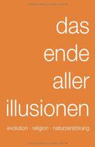 Rembold Rudi, das ende aller illusionen: evolution · religion · naturzerstörung