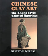 Chinese Clay Art the Zhang style painted figurines (englisch) (antiquarisch)
