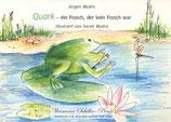 Jürgen Mudra, Quark ein Frosch der kein Frosch war