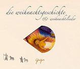 Die Weihnachtsgeschichte und Weihnachtslieder (CD)