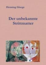 Henning Gloege, Der unbekannte Strittmatter