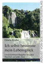 Krahn Gisela, Ich selbst bestimme mein Lebensglück - Unverzichtbarer Ratgeber für jeden Haushalt und jedes Alter