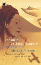 de Saint-Exupéry Consuelo, Die Rose des kleinen Prinzen - Erinnerung an eine unsterbliche Liebe (antiquarisch)