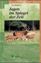 Kurt Reulecke, Jagen im Spiegel der Zeit
