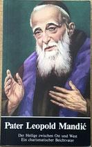 Pater Leopold Mandic - Der Heilige zwischen Ost und West - Ein charismatischer Beichtvater (antiquarisch)