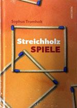 Tromholt Sophus, Streichholzspiele