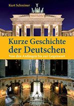 Schreiner Kurt, Kurze Geschichte der Deutschen. Von den Anfängen bis zur Gegenwart