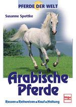 Spottke Susanne, Arabische Pferde - Rassen-Reitweisen-Kauf-Haltung
