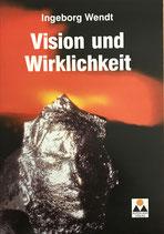 Wendt Ingeborg, Vision und Wirklichkeit