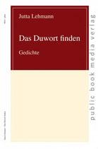 Lehmann Jutta, Das Duwort finden: Gedichte