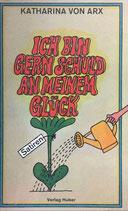 von Arx Katharina, Ich bin gern schuld an meinem Glück - Satiren