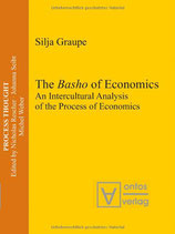 Graupe Silja, The Basho of Economics: An Intercultural Analysis of the Process of Economics