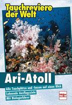 Tauchreviere der Welt Malediven 1 - Ari-Atoll mit Baa-, Rasdhoo- und Nilhande-Atoll
