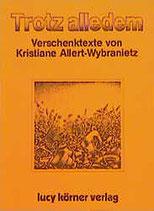 Allert-Wybranietz Kristiane, Trotz alledem - Verschenktexte (antiquarisch)