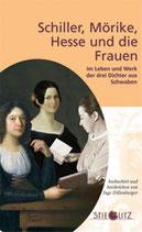 Dillenburger Inge, Schiller, Mörike und die Frauen im Leben und Werk der drei Dichter aus Schwaben