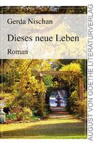 Gerda Nischan, Dieses neue Leben