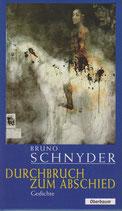 Bruno Schnyder, Durchbruch zum Abschied