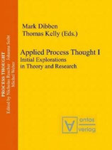 Mark Dibben and Thomas Kelly, Applied Process Thought I