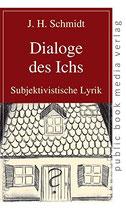 Schmidt J. H., Dialoge des Ichs: Subjektivistische Lyrik