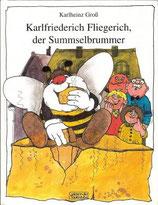 Karlheinz Gross, Karlfriedrich Fliegerich der Summselbrummer