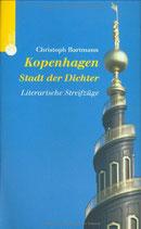 Bartmann Christoph, Kopenhagen - Stadt der Dichter - Literarische Streifzüge