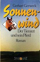 Gerweck Gerhart, Sonnenwind. Der Tierarzt und sein Pferd (antiquarisch)