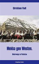 Fladt Christiane, Mekka gen Westen - Unterwegs in Pakistan (antiquarisch)