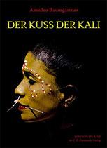 Baumgartner Amedeo, Der Kuss der Kali