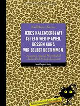 Karius KarlHeinz, Jedes Kalenderblatt ist ein Wertpapier, dessen Kurs wir selber bestimmen