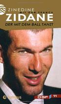 ZInedine Zidane, Der mit dem Ball tanzt
