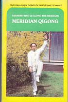 Meridian QiGong - Traditionelle chinesische, therapeutische Körperkultur