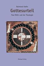 Kiefer Reinhard, Gottesurteil - Paul Wühr und die Theologie