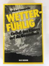 Gauquelin Michel, Wetterfühlig - Einfluss des Klimas auf die Gesundheit (antiquarisch)