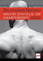 Schwenk Jochen, Ein starker Nacken - Mehr Erfolg im Kampfsport