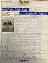 Wandeler Werner, Vom Freischärler bis zum erzkonservativen Junker