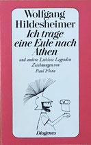 Hildesheimer Wolfgang, Ich trage eine Eule nach Athen und andere Lieblose Legendenden (antiquarisch)