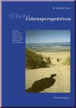 Bertram Persil, (Über-) Lebensperspektiven