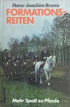 Bruno Hans-Joachim, Formationsreiten - Mehr Spass zu Pferde
