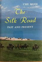 Che Muyi, The Silk road - Past and Present (englisch) (antiquarisch)