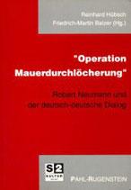 Hübsch Reinhard, Operation Mauerdurchlöcherung: Robert Neumann und der deutsch-deutsche Dialog (antiquarisch)